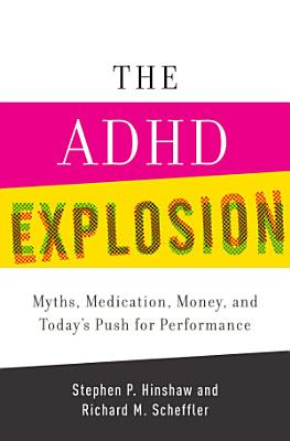 The ADHD Explosion and Today s Push for Performance