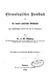 Chronologisches Handbuch für die neuere politische Geschichte vom westphalischen Frieden bis auf die Gegenwart