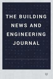 The Building News and Engineering Journal: Volume 35