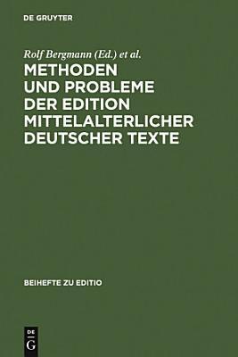 Methoden und Probleme der Edition mittelalterlicher deutscher Texte PDF
