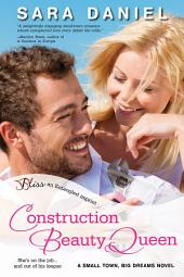 Construction Beauty Queen: A Small Town, Big Dreams Novel