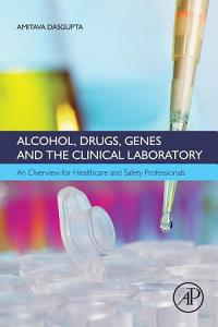 Alcohol  Drugs  Genes and the Clinical Laboratory