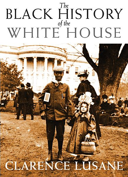 Download The Black History of the White House Book