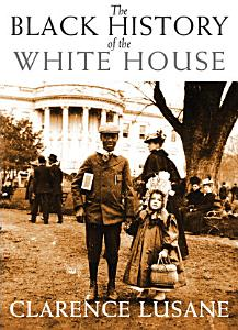 The Black History of the White House Book