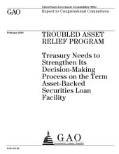 Troubled Asset Relief Program: Treasury Needs to Strengthen Its Decision-Making Process on the Term Asset-Backed Securities Loan Program