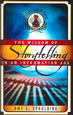 The Wisdom of Storytelling in an Information Age