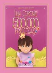 Una corona para 500.000 princesas