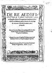 De Re Aedificatoria Libri Decem Leonis Baptistae Alberti Florentini ...: quibus omnem Architectandi rationem dilucica breuitate complexus est