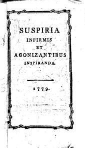 Suspiria Infirmis Et Agonizantibus Inspiranda