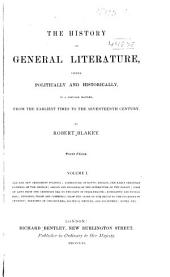 The History of General Literature: Viewed Politically and Historically, in a Popular Manner; from the Earliest Times to the 17th Century