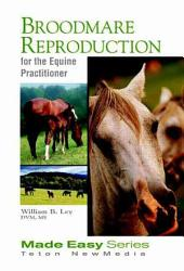 Broodmare Reproduction for the Equine Practitioner