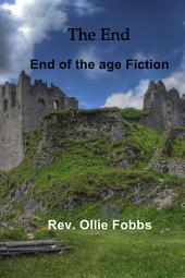 The End: End of the Age Fiction