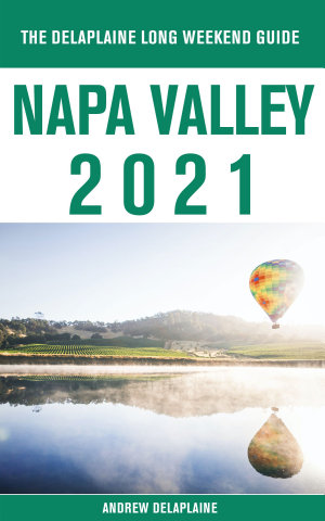 Napa Valley   The Delaplaine 2021 Long Weekend Guide