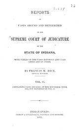 Reports of Cases Argued and Determined in the Supreme Court of Judicature of the State of Indiana: Volume 85