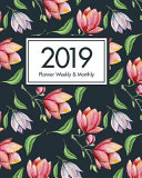 2019 Planner Weekly & Monthly: Agenda at a Glance Weekly Monthly Book Navy Floral Design Girly Women Happy January to December, Large Size 8x10
