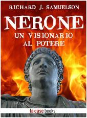 Nerone: Un visionario al potere