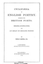 Cyclopedia of English Poetry: Specimens Pf the British Poets: Biographical and Critical Notices, and an Essay on English Poetry