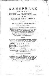Aanspraak over het recht der electien, enz. aan de burgery van Alkmaer