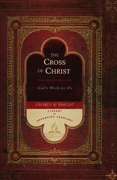 The Cross of Christ: God's Work for Us