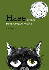 Haee's quest for the greater prairie: (Haee and the other middlings, #3)