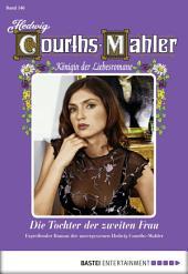 Hedwig Courths-Mahler - Folge 146: Die Tochter der zweiten Frau
