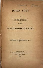 Iowa City: A Contribution to the Early History of Iowa