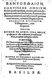 Pantopolion, continens omnium ferme quadrapedum, avium ... et gemmarum natura, carmine elegiaco conscriptum. Una cum ejusdem de apibus, cera ... methodo (etc.)