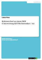 Reifenwechsel an einem PKW (Unterweisung KFZ-Mechatroniker / -in)