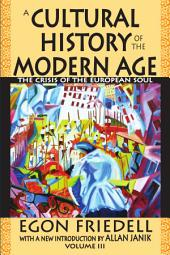 A Cultural History of the Modern Age Vol. 3: The Crisis of the European Soul