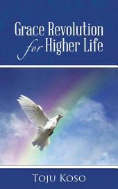 Grace Revolution for Higher Life