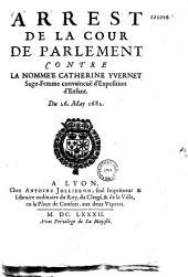 Arrest... contre la nommée Catherine Yvernet sage-femme convaincue d'Esposition d'Enfant