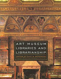 Art Museum Libraries and Librarianship PDF