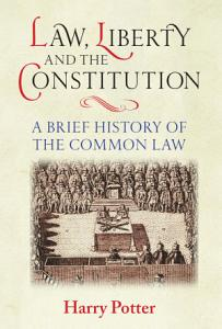 Law  Liberty and the Constitution Book