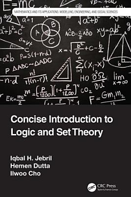 Concise Introduction to Logic and Set Theory