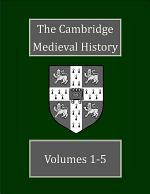 The Cambridge Medieval History volumes 1-5