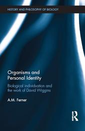 Organisms and Personal Identity: Individuation and the Work of David Wiggins