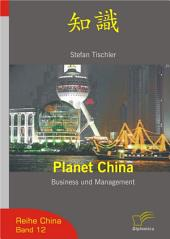 Planet China: Business and Management