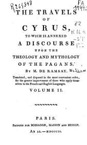 The Travels of Cyrus to Wich is Annexed a Discourse Upon the Theology and Mytology of the Pagans: Volume 2