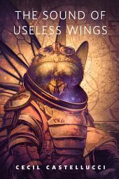 The Sound of Useless Wings: A Tor.Com Original