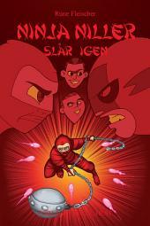 Ninja Niller #3: Ninja Niller slår igen