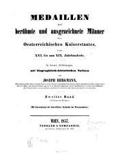 Medaillen auf berühmte und ausgezeichnete Männer des oesterreichischen Kaiserstaates vom XVI. bis zum XIX. Jahrhunderte: Band 2