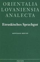 Etruskisches Sprachgut im Lateinischen unter Ausschluss des spezifisch onomastischen Bereiches PDF
