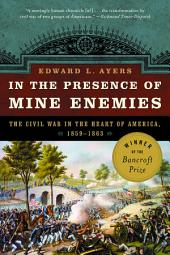 In the Presence of Mine Enemies: The Civil War in the Heart of America, 1859-1864