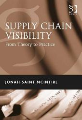Supply Chain Visibility: From Theory to Practice