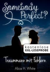 XXL Leseprobe: Somebody Perfect? (Liebesroman): Traummann mit Fehlern