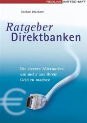 Ratgeber Direktbanken: Die clevere Alternative, um mehr aus Ihrem Geld zu machen