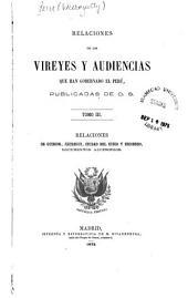 Relaciones de los vireyes y audiencias que han gobernado el Perú: Volumen 3