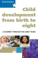 Child Development From Birth To Eight  A Journey Through The Early Years PDF