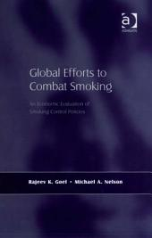 Global Efforts to Combat Smoking: An Economic Evaluation of Smoking Control Policies