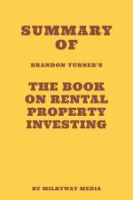 Summary of Brandon Turner's The Book on Rental Property Investing